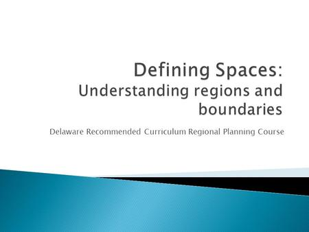 Delaware Recommended Curriculum Regional Planning Course.