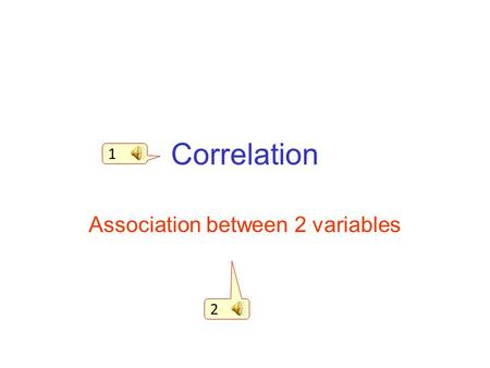 Correlation Association between 2 variables 1 2 Suppose we wished to graph the relationship between foot length 58 60 62 64 66 68 70 72 74 Height 468101214.