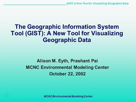 ___________________________________________GIST: A New Tool for Visualizing Geographic Data Environmental Modeling Center__________________________________________________.