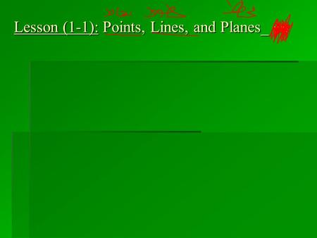 Lesson (1-1): Points, Lines, and Planes_ p:6. . C 1- Point * It is a location or a dot * It is named by a capital letter. B. A.