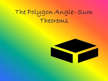 The Polygon Angle- Sum Theorems. What is a Polygon??? A polygon is a closed plane figure with at least three sides that are segments. The sides intersect.