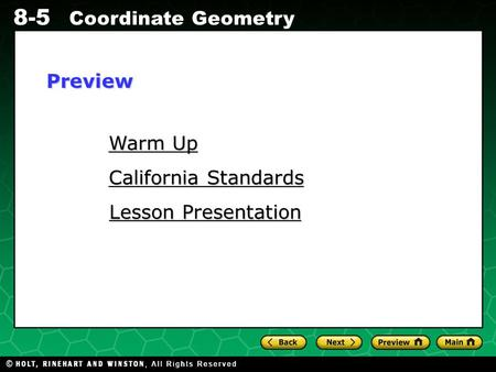 Holt CA Course 1 8-5 Coordinate Geometry Warm Up Warm Up California Standards California Standards Lesson Presentation Lesson PresentationPreview.