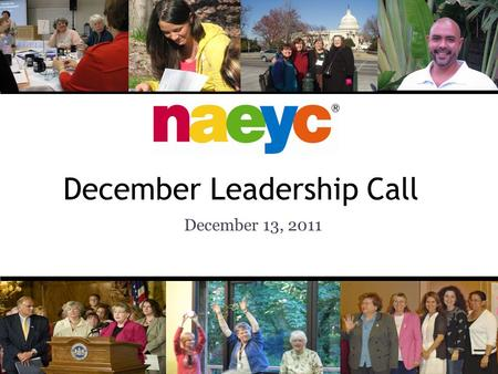 December Leadership Call December 13, 2011. Conference Call Information 1-888-757-2790 Pass Code: 754794# *6 mutes your phone *6 again to join in with.