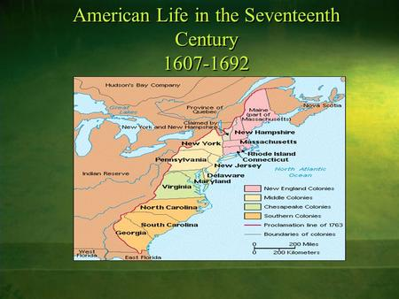 American Life in the Seventeenth Century 1607-1692.