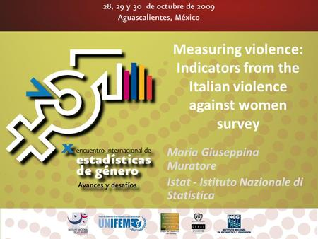 Measuring violence: Indicators from the Italian violence against women survey Maria Giuseppina Muratore Istat - Istituto Nazionale di Statistica.