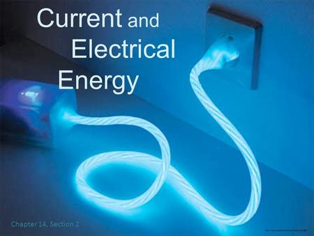 Electric Current and Electrical Energy Chapter 14, Section 2