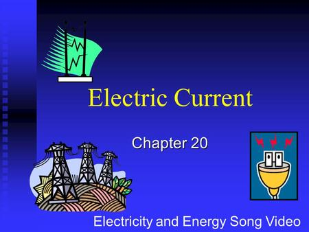 Chapter 20 Electric Current Electricity and Energy Song Video.