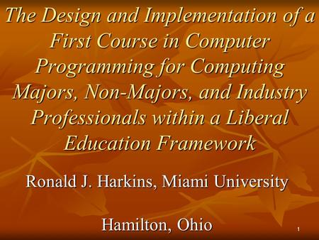 The Design and Implementation of a First Course in Computer Programming for Computing Majors, Non-Majors, and Industry Professionals within a Liberal Education.