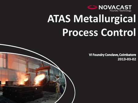ATAS Metallurgical Process Control  VI Foundry Conclave, Coimbatore