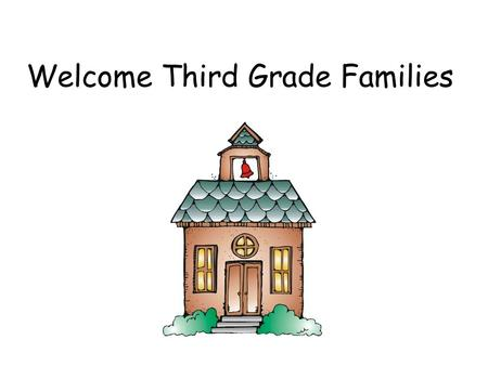 Welcome Third Grade Families. Third Grade Curriculum It is our objective to ensure all Seth Paine students will: 1. Be confident in themselves as individuals.