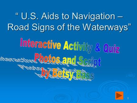 "1 "" U.S. Aids to Navigation – Road Signs of the Waterways"""