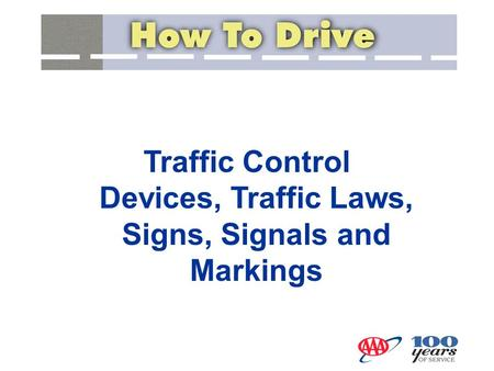 Traffic Control Devices, Traffic Laws, Signs, Signals and Markings.
