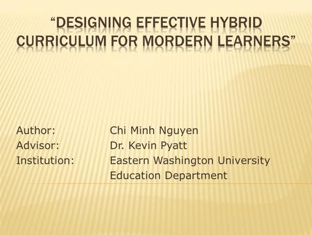 Author:Chi Minh Nguyen Advisor:Dr. Kevin Pyatt Institution:Eastern Washington University Education Department.