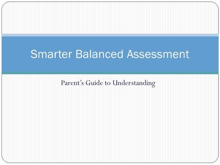 Parent's Guide to Understanding Smarter Balanced Assessment.