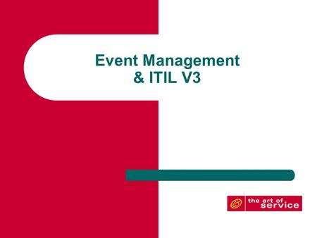 Event Management & ITIL V3. Service Desk Service Operation Processes Technical Support Groups Incident Management Problem Management Access Management.