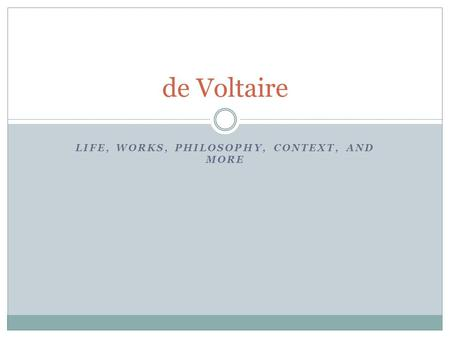 LIFE, WORKS, PHILOSOPHY, CONTEXT, AND MORE de Voltaire.