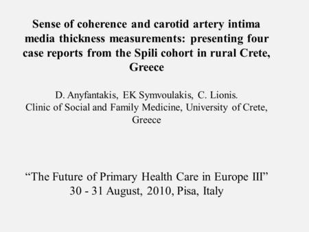 Sense of coherence and carotid artery intima media thickness measurements: presenting four case reports from the Spili cohort in rural Crete, Greece D.