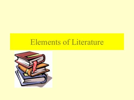Elements of Literature. Characterization The methods an author uses to acquaint a reader with the characters in a work. He or she might… describe the.