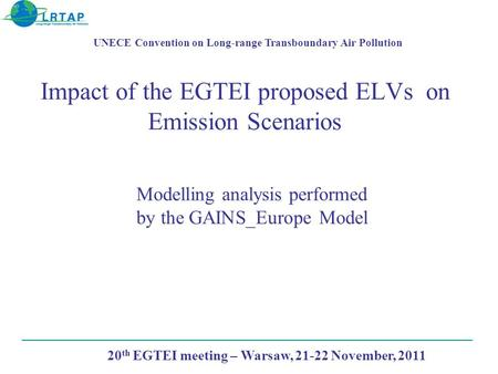 Impact of the EGTEI proposed ELVs on Emission Scenarios UNECE Convention on Long-range Transboundary Air Pollution Modelling analysis performed by the.