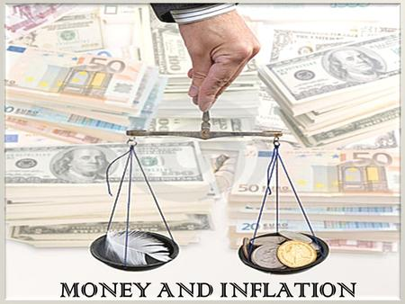 MONEY AND INFLATION.