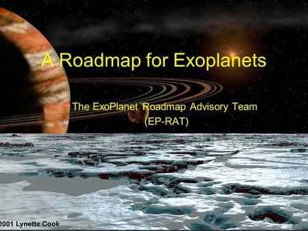 A Roadmap for Exoplanets The ExoPlanet Roadmap Advisory Team (EP-RAT)