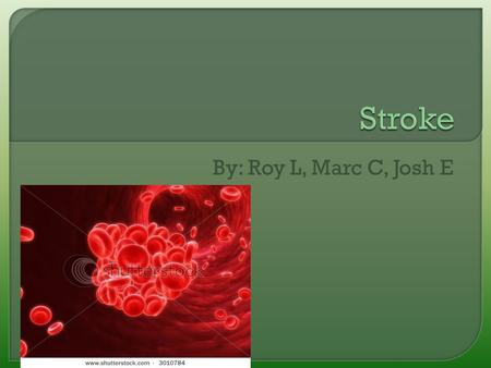 By: Roy L, Marc C, Josh E. - If you have a stroke, one of your options is to inject TPA (Tissue plasminogen activator) directly into the blood clot that.