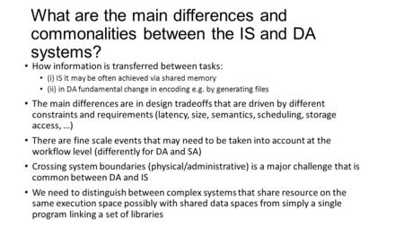 What are the main differences and commonalities between the IS and DA systems? How information is transferred between tasks: (i) IS it may be often achieved.