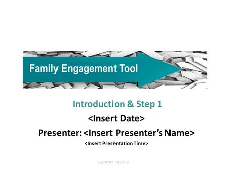 Introduction & Step 1 Presenter: Updated 6/21/2013.