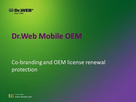 Dr.Web Mobile OEM Co-branding and OEM license renewal protection.
