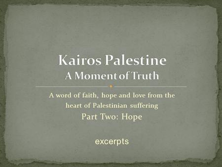 A word of faith, hope and love from the heart of Palestinian suffering Part Two: Hope excerpts.