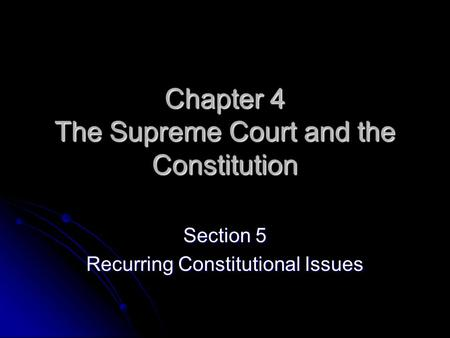 Chapter 4 The Supreme Court and the Constitution