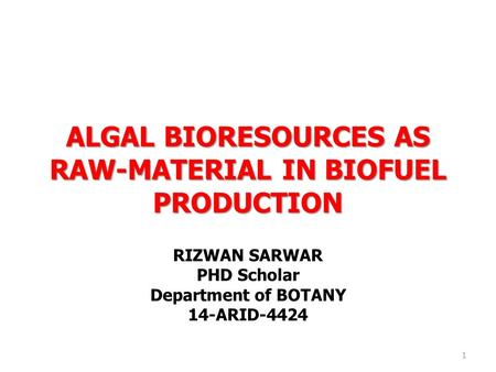 ALGAL BIORESOURCES AS RAW-MATERIAL IN BIOFUEL PRODUCTION