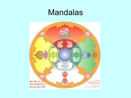 "Mandalas. What is a mandala? Mandala is Sanskrit for ""whole world"" or ""healing circle."" It is a representation of the universe and everything in it. Circles."