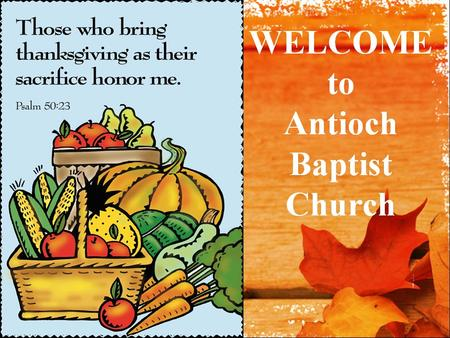 "\. Ordinance of Baptism ""I will offer You a sacrifice of thanksgiving and will worship the Lord. Psalms 116:17 (HCSB)"