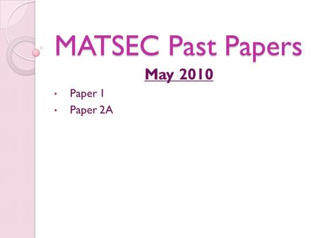 MATSEC Past Papers May 2010 Paper 1 Paper 2A. What is the difference between each of the following pairs of items? Syntax Error Caused by forgetting certain.