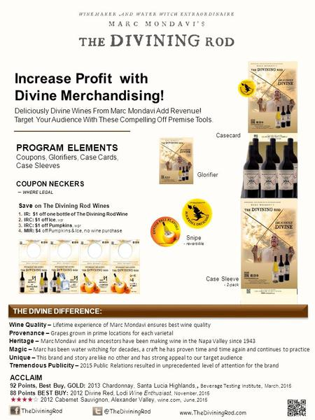 Increase Profit with Divine Merchandising! Deliciously Divine Wines From Marc Mondavi Add Revenue! Target Your Audience With These Compelling Off Premise.