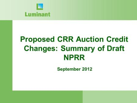 September 2012 Proposed CRR Auction Credit Changes: Summary of Draft NPRR.