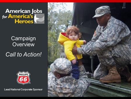 Campaign Overview Call to Action! Lead National Corporate Sponsor.