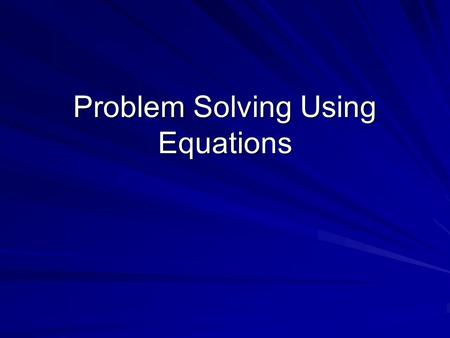 Problem Solving Using Equations. Math word problems can, in most instances, be translated in math equations and quickly solved. The language of math is.