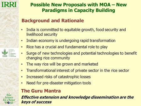 Possible New Proposals with MOA – New Paradigms in Capacity Building Background and Rationale India is committed to equitable growth, food security and.