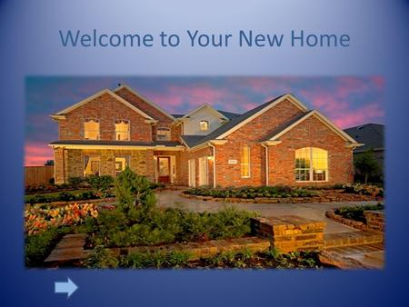 Welcome to Your New Home Welcome to Bridgeland Home.
