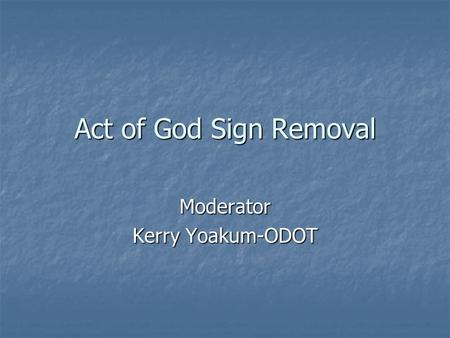 Act of God Sign Removal Moderator Kerry Yoakum-ODOT.