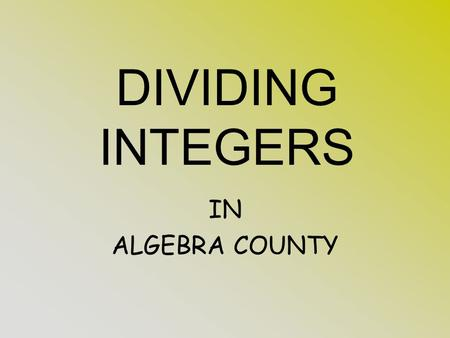 IN ALGEBRA COUNTY DIVIDING INTEGERS 5 DIVIDED BY 6 CAN BE WRITTEN:
