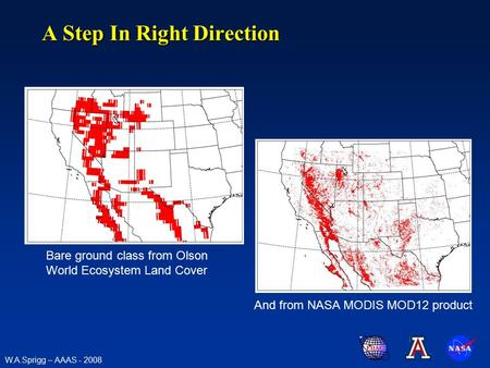A Step In Right Direction Bare ground class from Olson World Ecosystem Land Cover And from NASA MODIS MOD12 product W.A.Sprigg – AAAS - 2008.