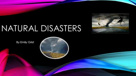 NATURAL DISASTERS By Emily Grist CONTENTS 1.Cover slide 2.Contents 3.What is the difference… 4.What is the eye of a cyclone 5.Cyclone Tracey 6.Beaufort.