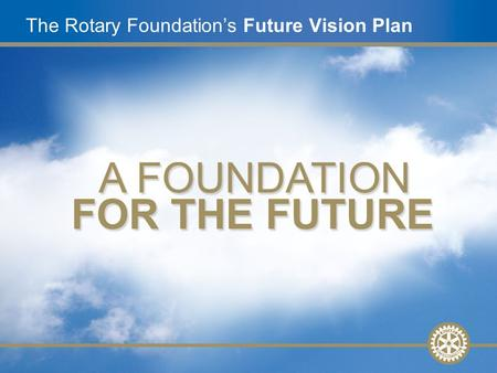1 The Rotary Foundation's Future Vision Plan. 2 Overview Background Grant structure Working in the pilot Resources Questions and Answers.
