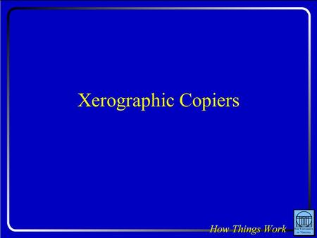 Xerographic Copiers. Question: If you were to cover the original document with a red transparent filter, would the copier still be be able to produce.