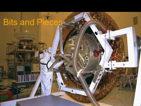 Bits and Pieces. Spacecraft Systems Propulsion –Already discussed Communications Science instruments Power.