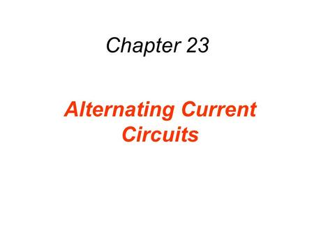 Chapter 23 Alternating Current Circuits. 23.1 Capacitors and Capacitive Reactance The resistance in a purely resistive circuit has the same value at all.