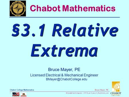 MTH15_Lec-12_sec_3-1_Rel_Extrema_.pptx 1 Bruce Mayer, PE Chabot College Mathematics Bruce Mayer, PE Licensed Electrical & Mechanical.